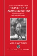 Cover for The Politics of Lawmaking in Post-Mao China