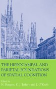 Cover for The Hippocampal and Parietal Foundations of Spatial Cognition