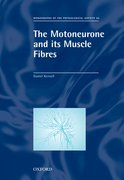 Cover for The Motoneurone and its Muscle Fibres