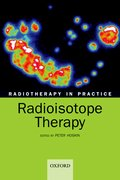 Cover for Radiotherapy in practice - radioisotope therapy