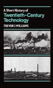 Cover for A Short History of Twentieth-Century Technology. c 1900-c. 1950