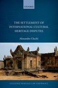 Cover for The Settlement of International Cultural Heritage Disputes