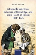 Cover for Salmonella Infections, Networks of Knowledge, and Public Health in Britain, 1880-1975