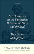 Cover for Géraud de Cordemoy: <i>Six Discourses on the Distinction between the Body and the Soul</i>
