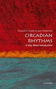 Cover for Circadian Rhythms: A Very Short Introduction - 9780198717683