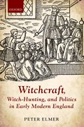 Cover for Witchcraft, Witch-Hunting, and Politics in Early Modern England