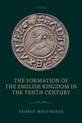 Cover for The Formation of the English Kingdom in the Tenth Century