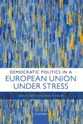 Cover for Democratic Politics in a European Union Under Stress - 9780198724483
