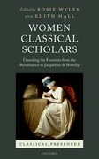 Cover for Women Classical Scholars - 9780198725206