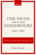 Cover for The Swiss and their Neighbours, 1460-1560