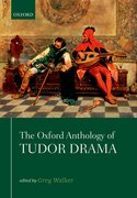 Cover for The Oxford Anthology of Tudor Drama