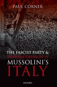 Cover for The Fascist Party and Popular Opinion in Mussolini