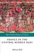 Cover for France in the Central Middle Ages 900-1200
