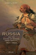 Cover for Russia and the Making of Modern Greek Identity, 1821-1844