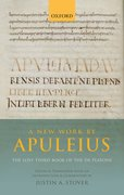Cover for A New Work by Apuleius: The Lost Third Book of the <i>De Platone</i>