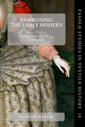 Cover for Fashioning the Early Modern - 9780198738176