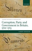 Cover for Corruption, Party, and Government in Britain, 1702-1713
