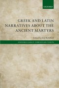 Cover for Greek and Latin Narratives about the Ancient Martyrs
