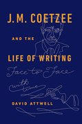 Cover for J.M. Coetzee & the Life of Writing