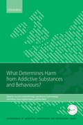 Cover for What Determines Harm from Addictive Substances and Behaviours?