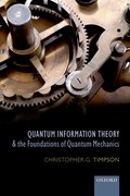 Cover for Quantum Information Theory and the Foundations of Quantum Mechanics