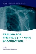 Cover for Trauma for the FRCS (Tr + Orth) Examination