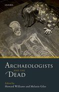 Cover for Archaeologists and the Dead - 9780198753537