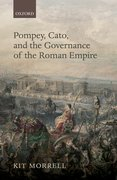 Cover for Pompey, Cato, and the Governance of the Roman Empire - 9780198755142