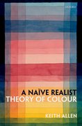 Cover for A Naïve Realist Theory of Colour - 9780198755364