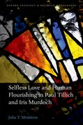 Cover for Selfless Love and Human Flourishing in Paul Tillich and Iris Murdoch