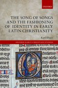 Cover for The Song of Songs and the Fashioning of Identity in Early Latin Christianity