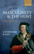 Cover for Masculinity and the Hunt - 9780198778325