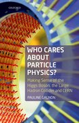 Cover for Who Cares about Particle Physics? - 9780198783244