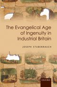 Cover for The Evangelical Age of Ingenuity in Industrial Britain