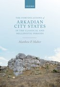 Cover for The Fortifications of Arkadian City States in the Classical and Hellenistic Periods