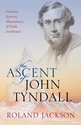 Cover for The Ascent of John Tyndall - 9780198788959