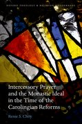 Cover for Intercessory Prayer and the Monastic Ideal in the Time of the Carolingian Reforms