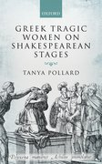 Cover for Greek Tragic Women on Shakespearean Stages