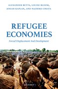 Cover for Refugee Economies - 9780198795681