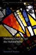 Cover for Maternal Grief in the Hebrew Bible