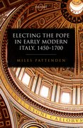 Cover for Electing the Pope in Early Modern Italy, 1450-1700