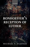 Cover for Bonhoeffer's Reception of Luther - 9780198797906