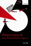 Cover for Global Justice and Avant-Garde Political Agency