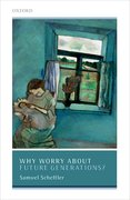 Cover for Why Worry About Future Generations? - 9780198798989