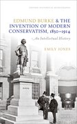 Cover for Edmund Burke and the Invention of Modern Conservatism, 1830-1914