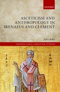 Cover for Asceticism and Anthropology in Irenaeus and Clement