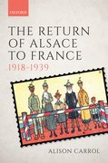 Cover for The Return of Alsace to France, 1918-1939