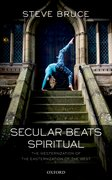 Cover for Secular Beats Spiritual - 9780198805687