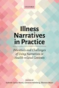 Cover for Illness Narratives in Practice: Potentials and Challenges of Using Narratives in Health-related Contexts - 9780198806660