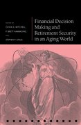 Cover for Financial Decision Making and Retirement Security in an Aging World